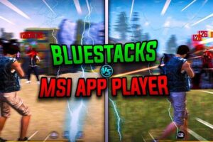 BLUESTACKS VS MSI APP PLAYER